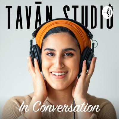 Tavan Studio in Conversation