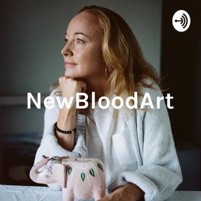NewBloodArt: Conversations with artists