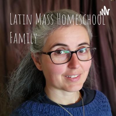 Latin Mass Homeschool Family
