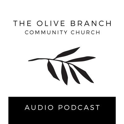The Olive Branch Markham • Audio Podcast