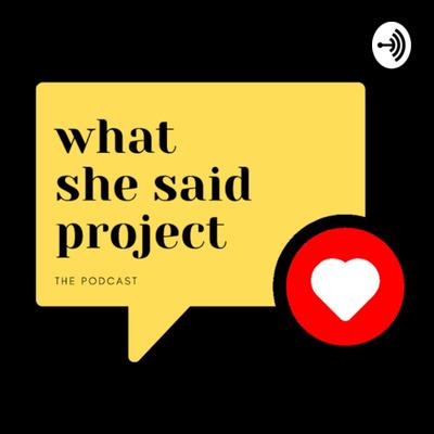 #whatshesaidproject