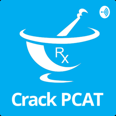 PCAT and Pre-Pharmacy Podcast by CrackPCAT.com