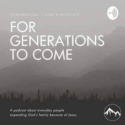 Generations Church Podcast