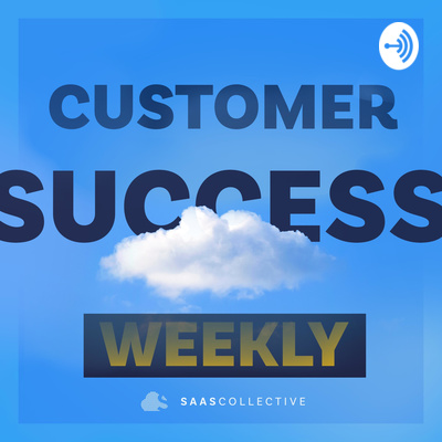 Customer Success Weekly