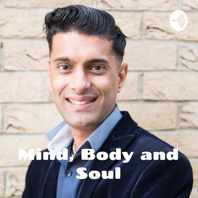 Mind, Body and Soul with Sagar Vyas