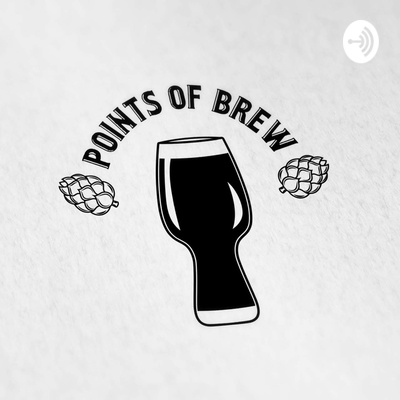 Points Of Brew Podcast