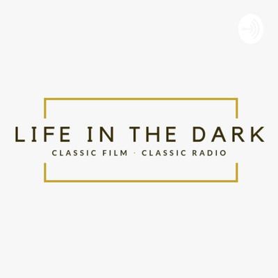 Life in the Dark