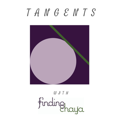 Tangents with Finding Chaya