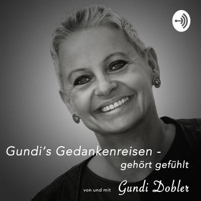 Gundi's Gedankenreisen - gehört gefühlt