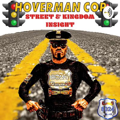Hoverman Cop: Street & Kingdom Insight