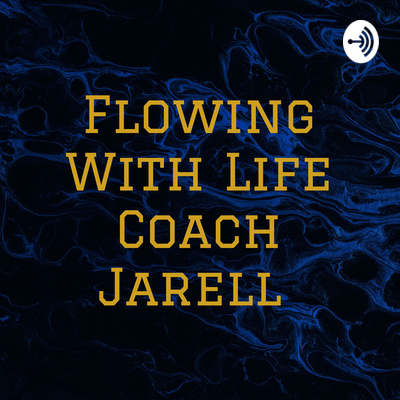 Flowing With Life Coach Jarell