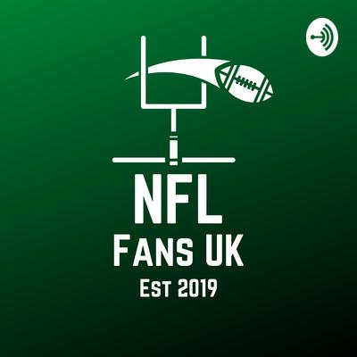 The NFL Fans UK Podcast