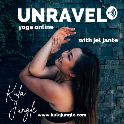 UNRAVEL | Yoga Classes Online with Jel Jante
