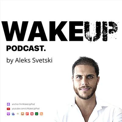 Wake Up Podcast by Aleks Svetski