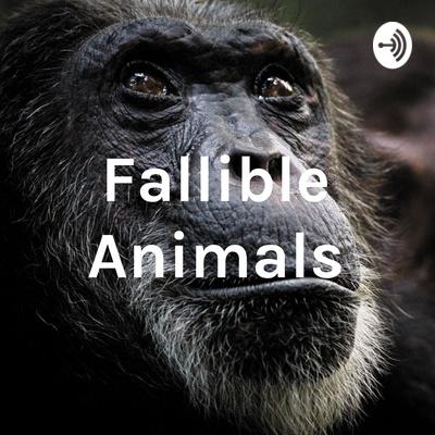 Fallible Animals