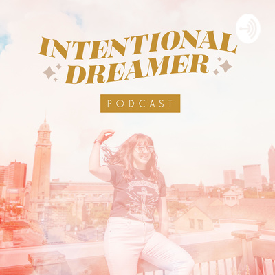 The Intentional Dreamer Podcast
