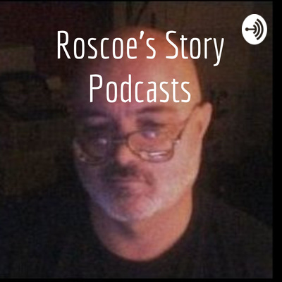 Roscoe's Story Podcasts