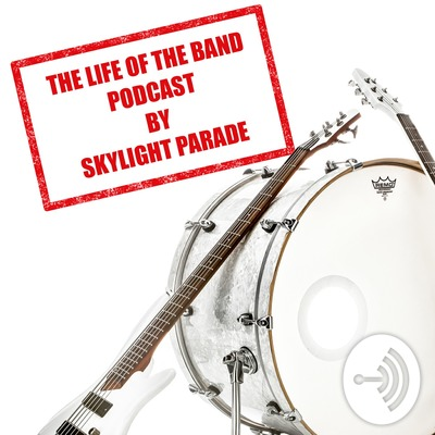 The Life of the Band: with Skylight Parade
