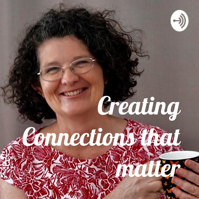 Creating Connections that Matter by Kim Dunn