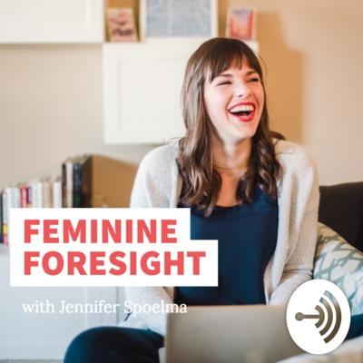 Looking for Feminine Foresight?