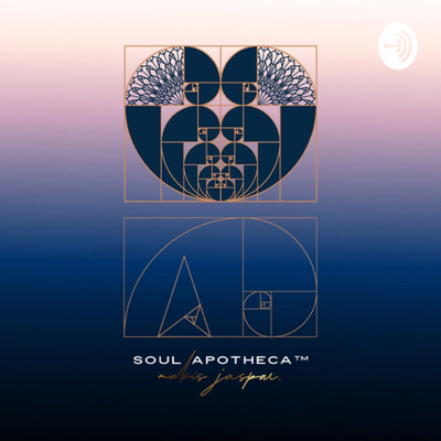 Soul Apotheca's Life is My Sacred Practice™️ Podcast