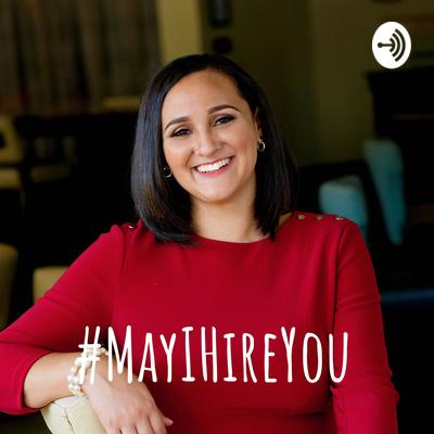 #MayIHireYou
