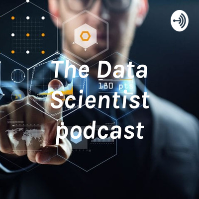 The Data Scientist Podcast