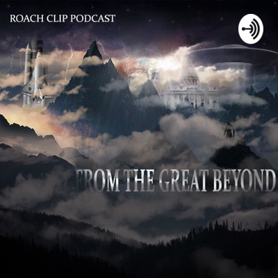 From The Great Beyond Podcast