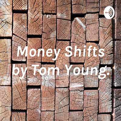 Money Shifts by Tom Young.