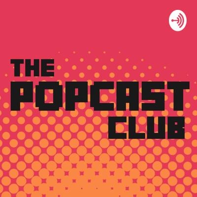 the popcast club