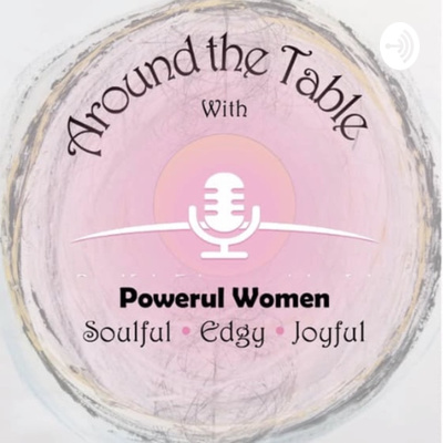 Around The Table With Powerful Women