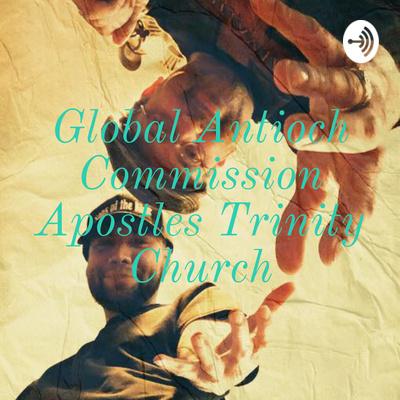Global Antioch Commission Apostles Trinity Church