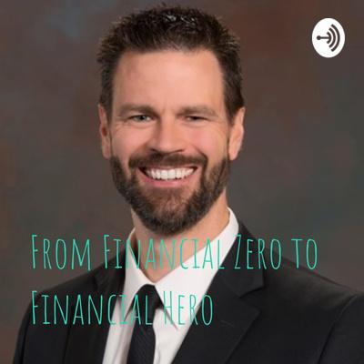 From Financial Zero to Financial Hero