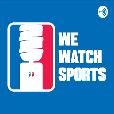 We Watch Sports