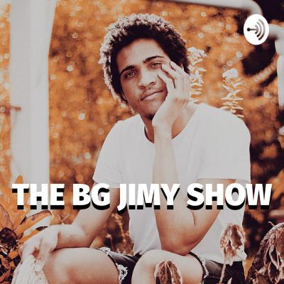 The Bg Jimy Show