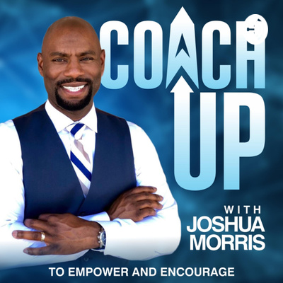 Coach Up with Joshua Morris