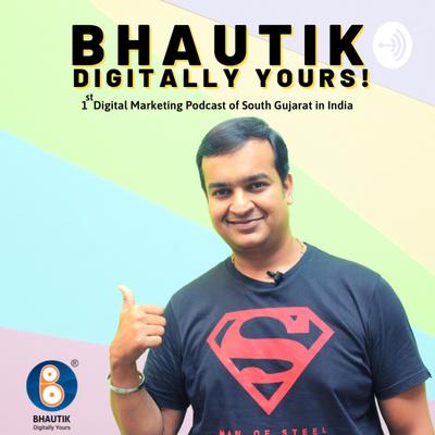 Bhautik Digitally Yours!
