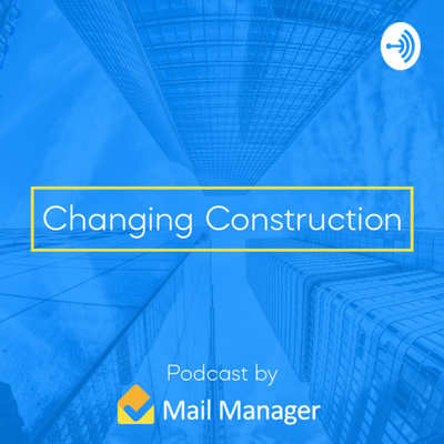 The Changing Construction Podcast