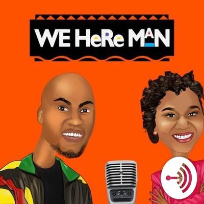 We Here Man