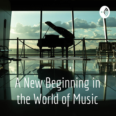 A New Beginning in the World of Music