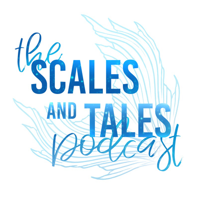 The Scales and Tales Podcast