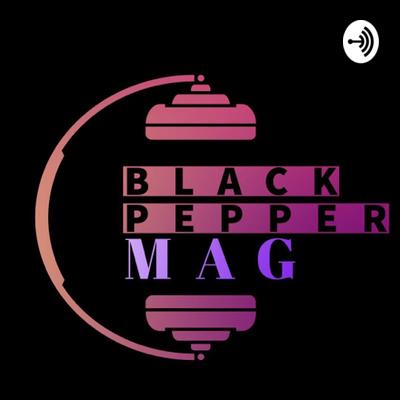 Black Pepper Mag