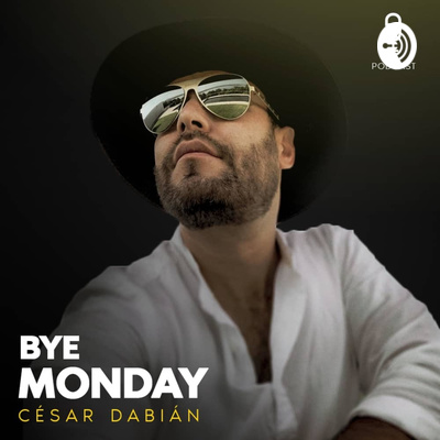 Bye Monday con Cesar Dabian
