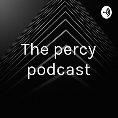 The percy podcast