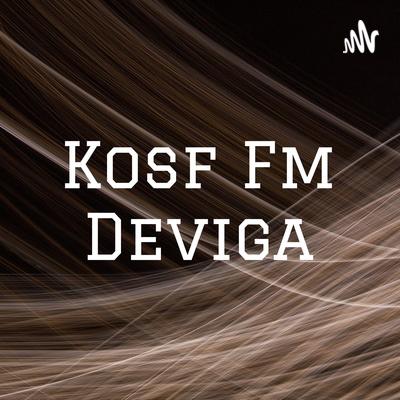 Kosf Fm Deviga