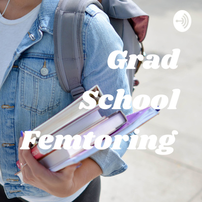 Grad School Femtoring