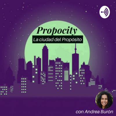 Propocity, la ciudad del Propósito