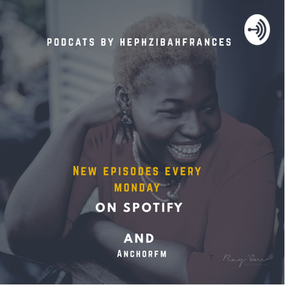 Podcasts By Hephzibah Frances