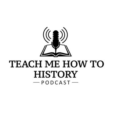 Teach Me How To History