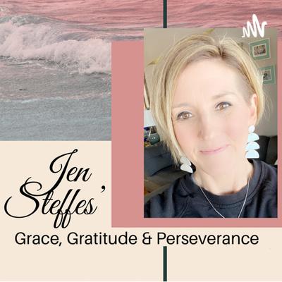 Grace, Gratitude & Perseverance